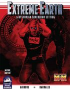 [M&M3e] EXTREME EARTH: A DYSTOPIAN SUPERHERO SETTING