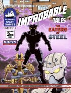 [ICONS]Improbable Tales: Eaters of Steel