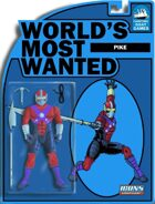 [ICONS] Worlds Most Wanted #11 - Pike