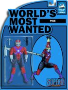 [SUPERS!] Worlds Most Wanted #11 - Pike
