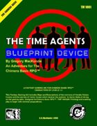 Time Agents Blueprint Device Adventure for Chimera RPG