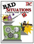 Bad Situations (A Genre Generator)