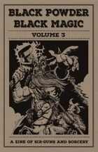 Black Powder, Black Magic Vol.3