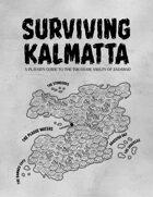 Surviving Kalmatta - A Player's Guide