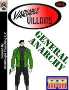 Variable Villains: General Anarchy
