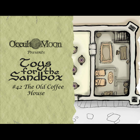 Toys for the Sandbox 42: The Old Coffee House