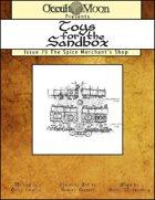 Toys for the Sandbox 79: The Spice Merchant's Shop