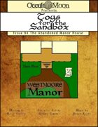 Toys for the Sandbox 94: The Abandoned Manor House
