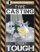 TYPE Casting: Street Tough