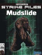 Enemy Strike File: Mudslide