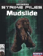 Enemy Strike File: Mudslide [Icons Edition]