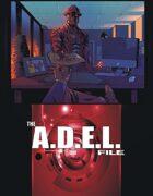 The A.D.E.L. File