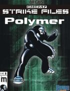 Enemy Strike File: Polymer