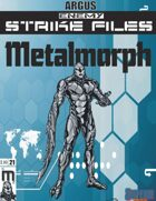 Enemy Strike File: Metalmorph