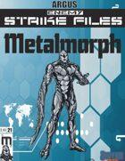 Enemy Strike File: Metalmorph
