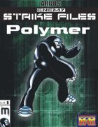 Enemy Strike File: Polymer [Mutants and Masterminds]