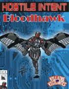 Hostile Intent: Bloodhawk