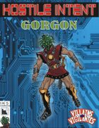 Hostile Intent: Gorgon