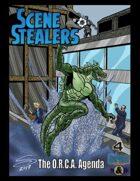 Scene Stealers 4: The ORCA Agenda