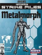 Enemy Strike File: Metalmorph [Icons]