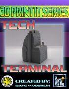 3D Print It: Tech Terminal