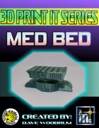 3D Print It: Med Bed