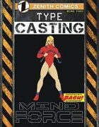 TYPE Casting: Mind Force