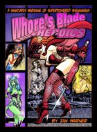 Whore's Blade Heroics: Core Rules