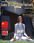 Expanded Occupations: Tube-Grown Super Heroes