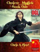 Choicer Magick Book One