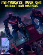 Psi-Threats Book One: Mutant and Machine
