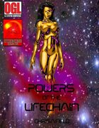 Powers of the Lifechain