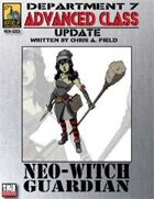Dept. 7 Adv. Class Update: NeoWitch Guardian