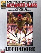 Dept. 7 Adv. Class Update: Luchadore