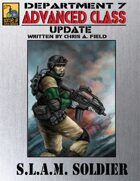 Dept. 7 Adv. Class Update: The S.L.A.M. Soldier