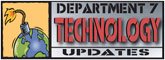 Dept. 7 Technology Updates