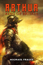 Arthur: King of Britain (Graphic Novel)