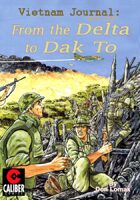 Vietnam Journal - Volume 3: From the Delta to Dak To (Graphic Novel)