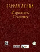 (2012) Rappan Athuk Pregenerated Characters (S&W)