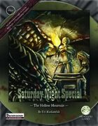 Saturday Night Special 1: The Hollow Mountain - Pathfinder Edition