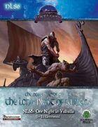 The Northlands Series 6: One Night in Valhalla Pathfinder Edition