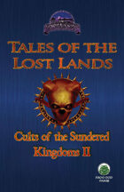 Tales of the Lost Lands: Cults of the Sundered Kingdoms II