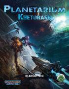 Planetarium Expansion - Khetorash