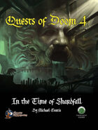 Quests of Doom 4: In the Time of Shardfall (S&W)