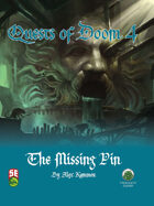 Quests of Doom 4: The Missing Pin (5e)