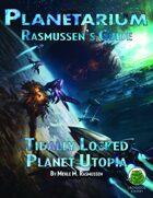 Planetarium - Rasmussen's Guide: Tidally Locked Planet Utopia