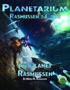 Planetarium - Rasmussen's Guide: Ice Planet Rasmussen