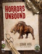 Horrors Unbound: Stank Hog (Fifth Edition)
