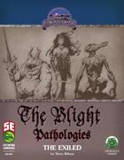 The Blight Pathologies: The Exiled (5e)