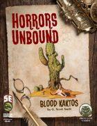 Horrors Unbound: Blood Kaktos (Fifth Edition)